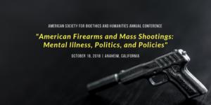 """American Firearms and Mass Shootings: Mental Illness, Politics, and Policies"""